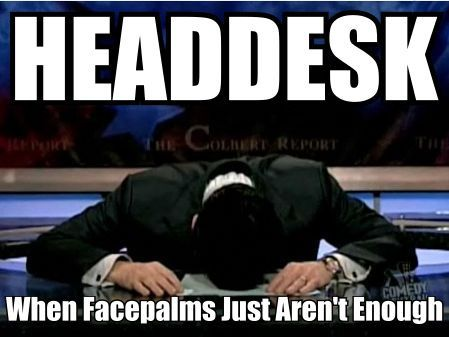 headdesk head desk when facepalms just aren't enough colbert report meme lol