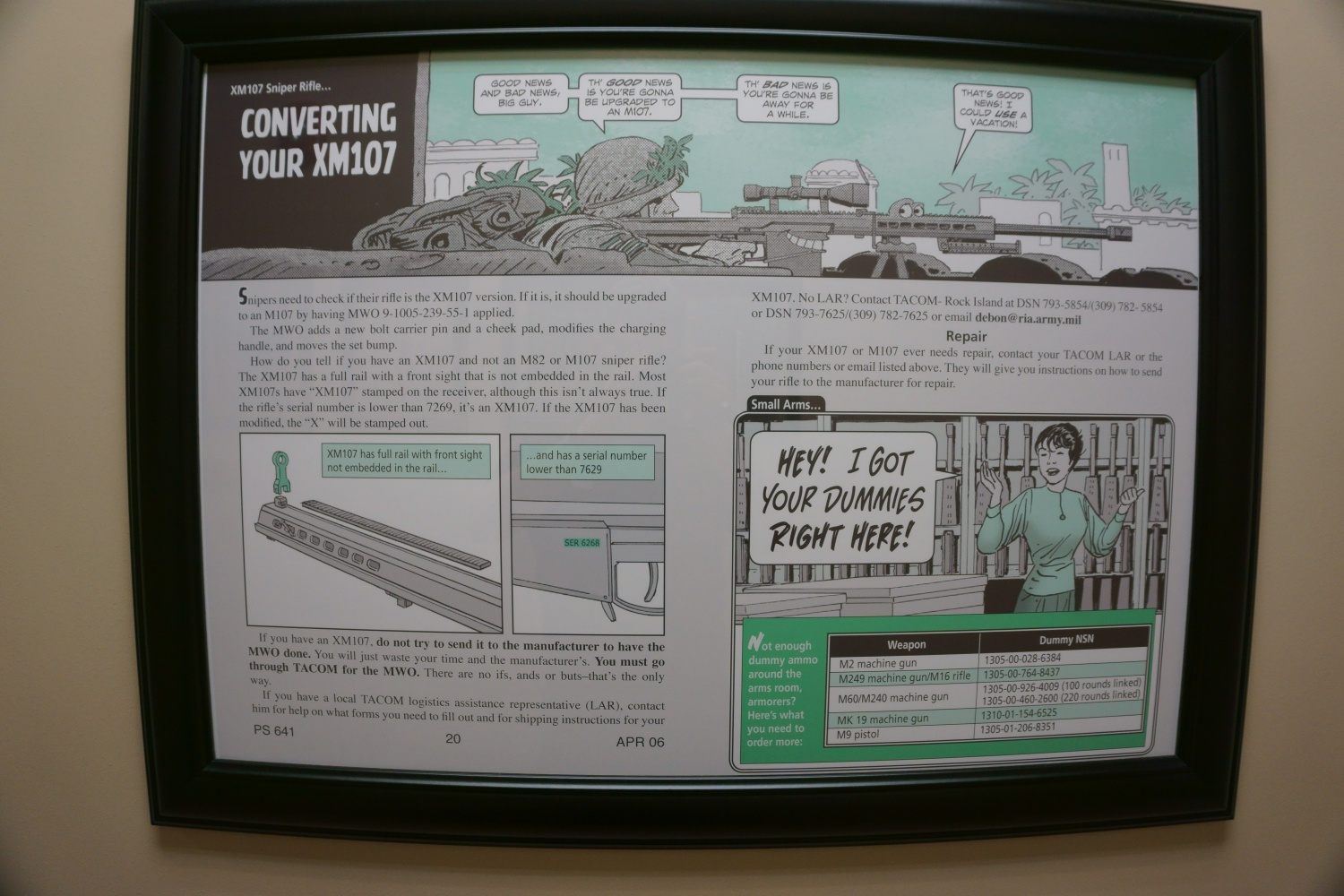 Currently the U.S. Military is only using the M107, and not the A1 version, which has several enhancements done to it. But posters like this are framed all over the factory walls, congratulations and praise coming from military and LE units all over the world.