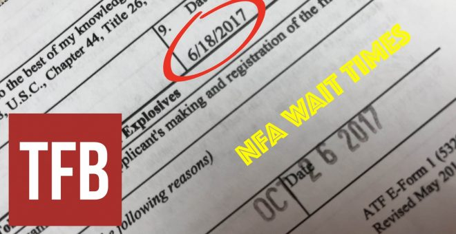 NFA SITREP: Approval Wait Times Are Dropping - The Firearm BlogThe ...