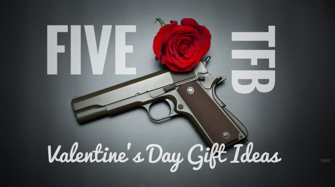 Be Mine Five Last Minute Valentines Day Gifts The Firearm Blog