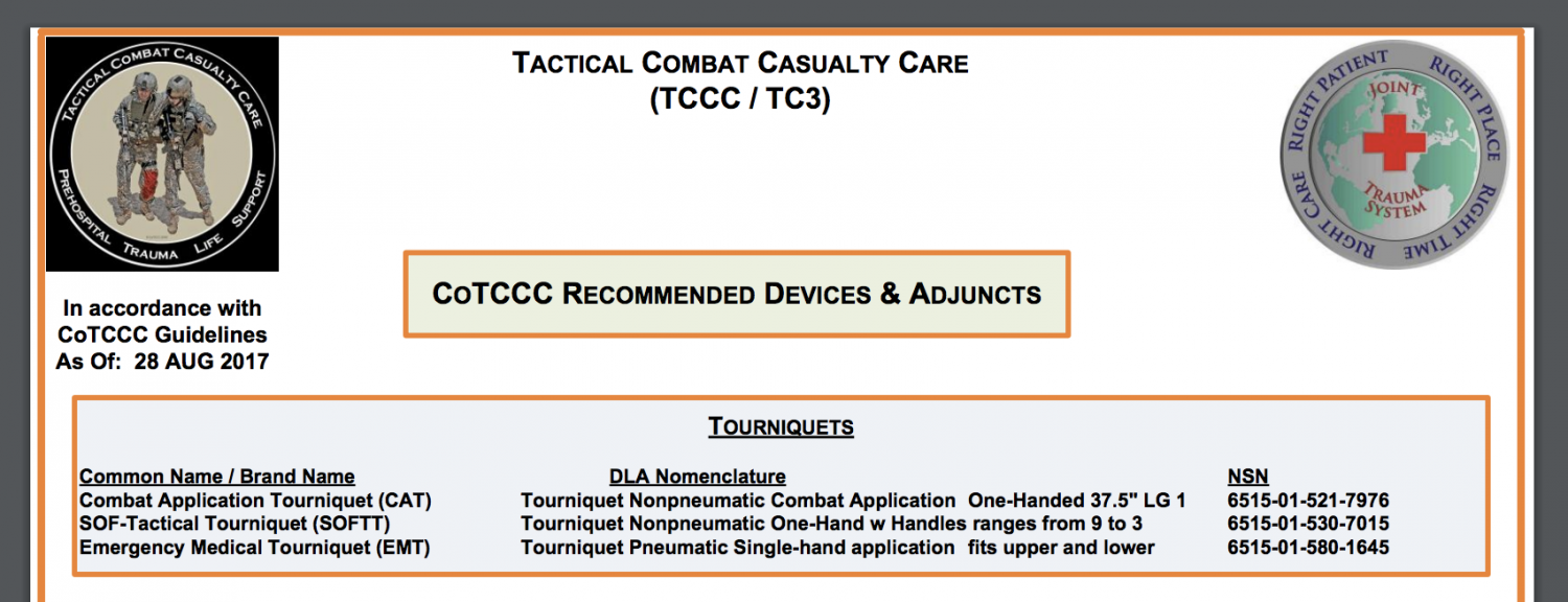 Currently recommended tourniquets: http://cotccc.com/wp-content/uploads/CoTCCC-Recommended-Devices-and-Adjuncts-28-Aug-2017.pdf