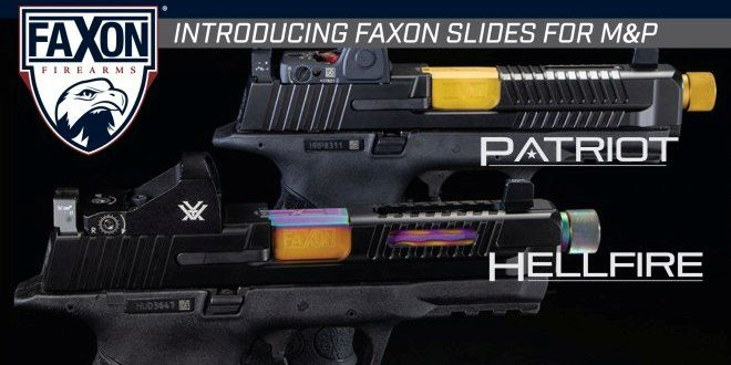 FAXON Patriot and Hellfire Slides for S&W M&P Pistols (1)