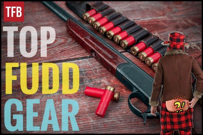 BOOMER LIST: Top Craptastic Fudd Gear Available Today