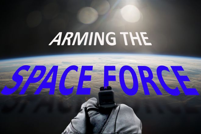 Arming the Space Force PART 2