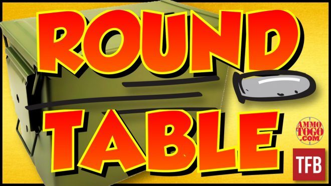Tfb Round Table When 30 30 Is Not Enough 7 30 Watersthe Firearm Blog