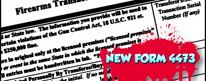 Yay, More Admin! New Form 4473 From The ATF Now Available For Preorder