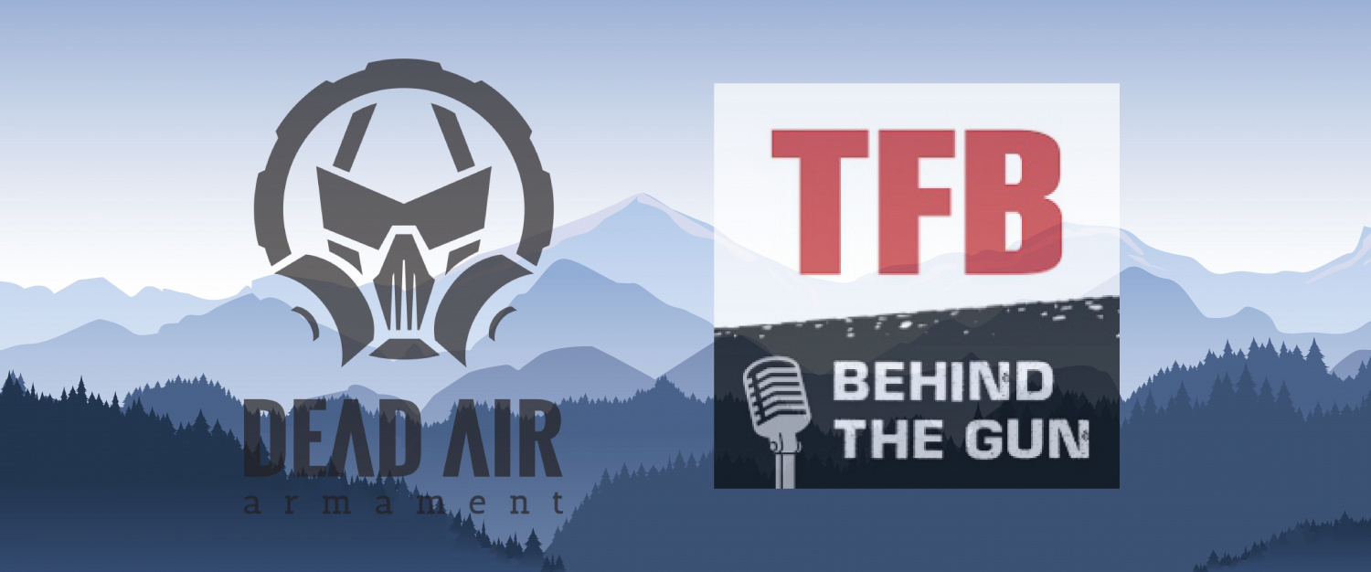 FB's Behind The Gun Podcast Episode #11: Mike Pappas And Eric Rogers of Dead Air Armament