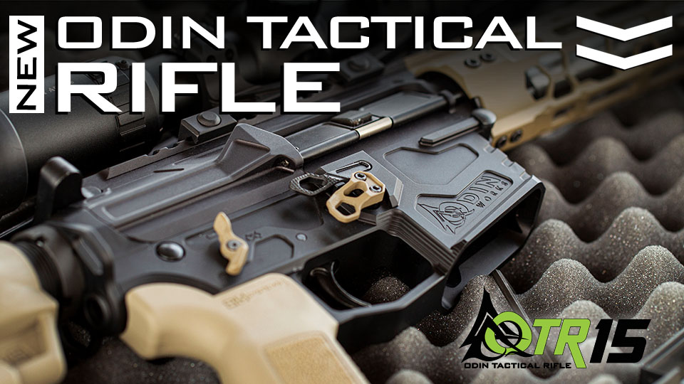 ODIN Tactical Rifle (OTR15) – The First Complete Rifle by ODIN Works -The Firearm Blog