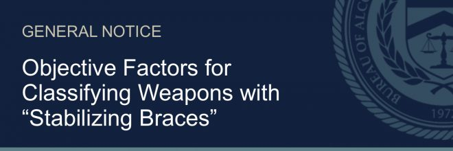 ATF: Objective Factors For Classifying Weapons With Stabilizing Braces