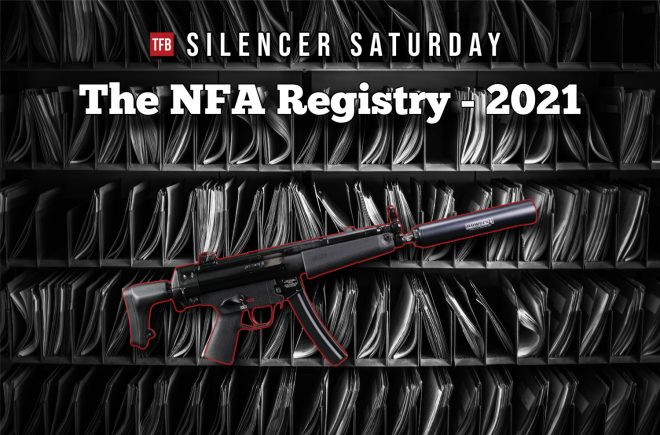 SILENCER SATURDAY #165: The NFA Registry - 2021