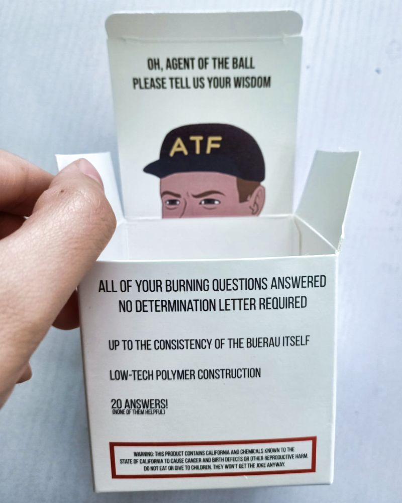Maybe this 8-ball will stop some of you from writing the ATF letters...