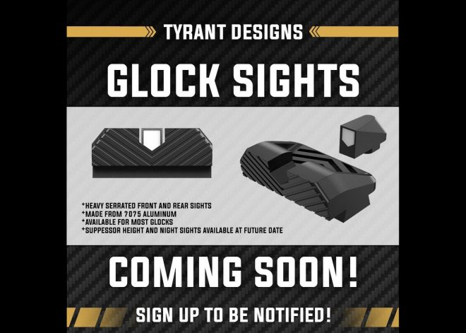 Tyrant Designs has revealed a new model of Glock sights to be released soon.