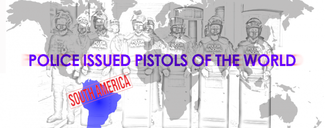 Police Guns of the World: South America PART 2